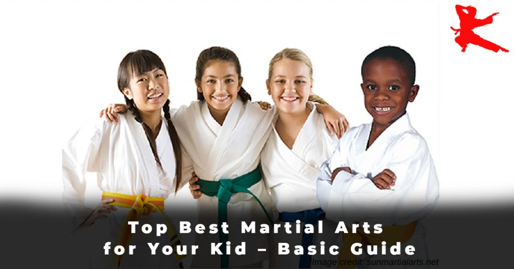 Top Best Martial Arts for Your Kid – Basic Guide