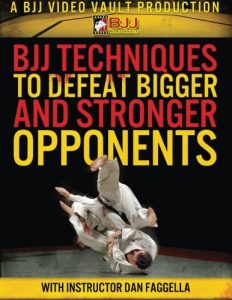 BJJ techniques to defeat Bigger Stronger Opponents by Dan Faggella