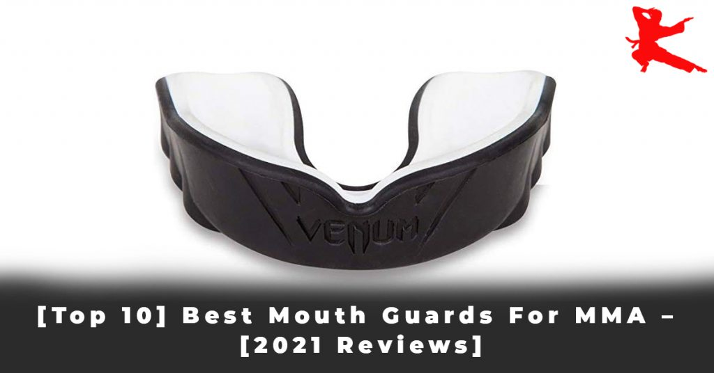 [Top 10] Best Mouth Guards For MMA – [2021 Reviews]