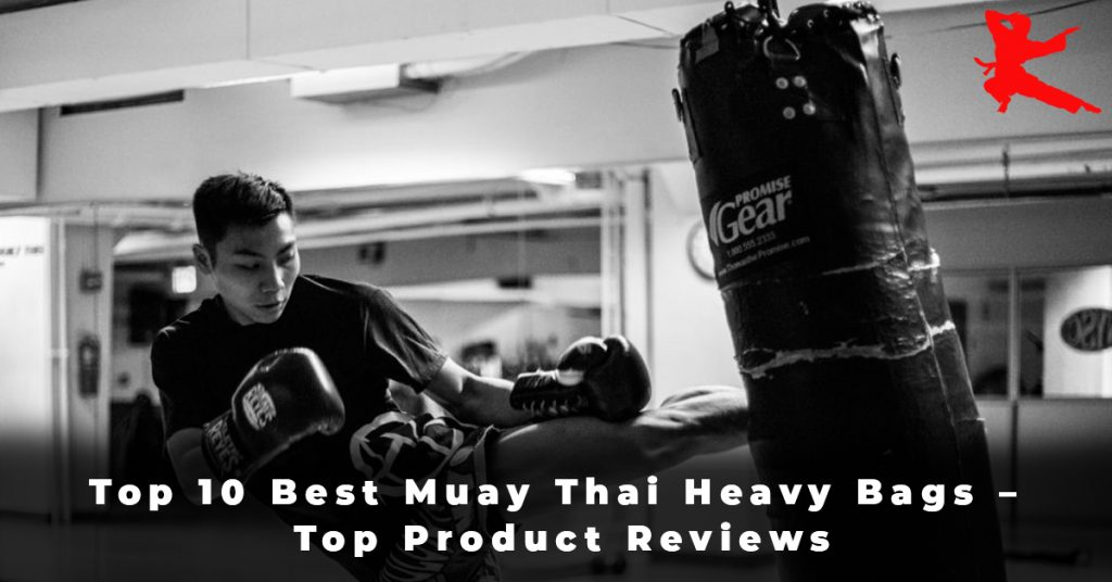 Top 10 Best Muay Thai Heavy Bags – Top Product Reviews