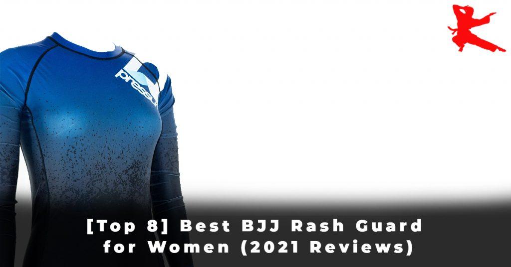 [Top 8] Best BJJ Rash Guard for Women (2021 Reviews)