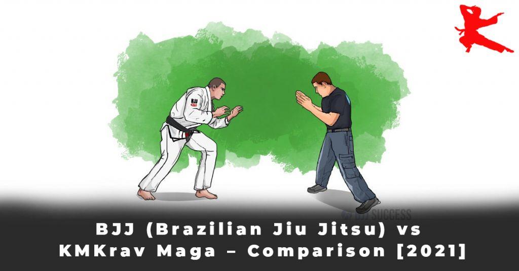 BJJ (Brazilian Jiu Jitsu) vs KMKrav Maga – Comparison [2021]