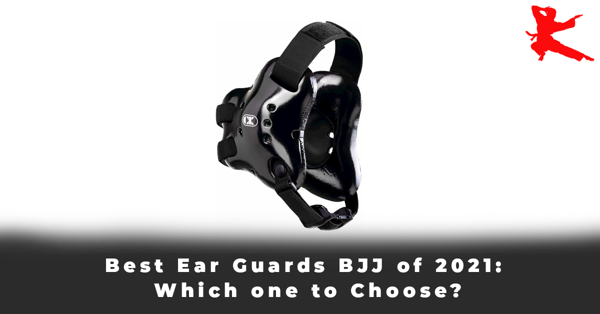 Best Ear Guards BJJ of 2021 Which one to Choose