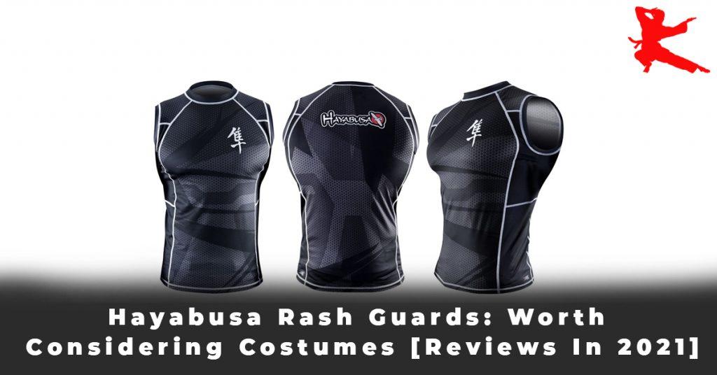 Hayabusa Rash Guards Worth Considering Costumes [Reviews In 2021]