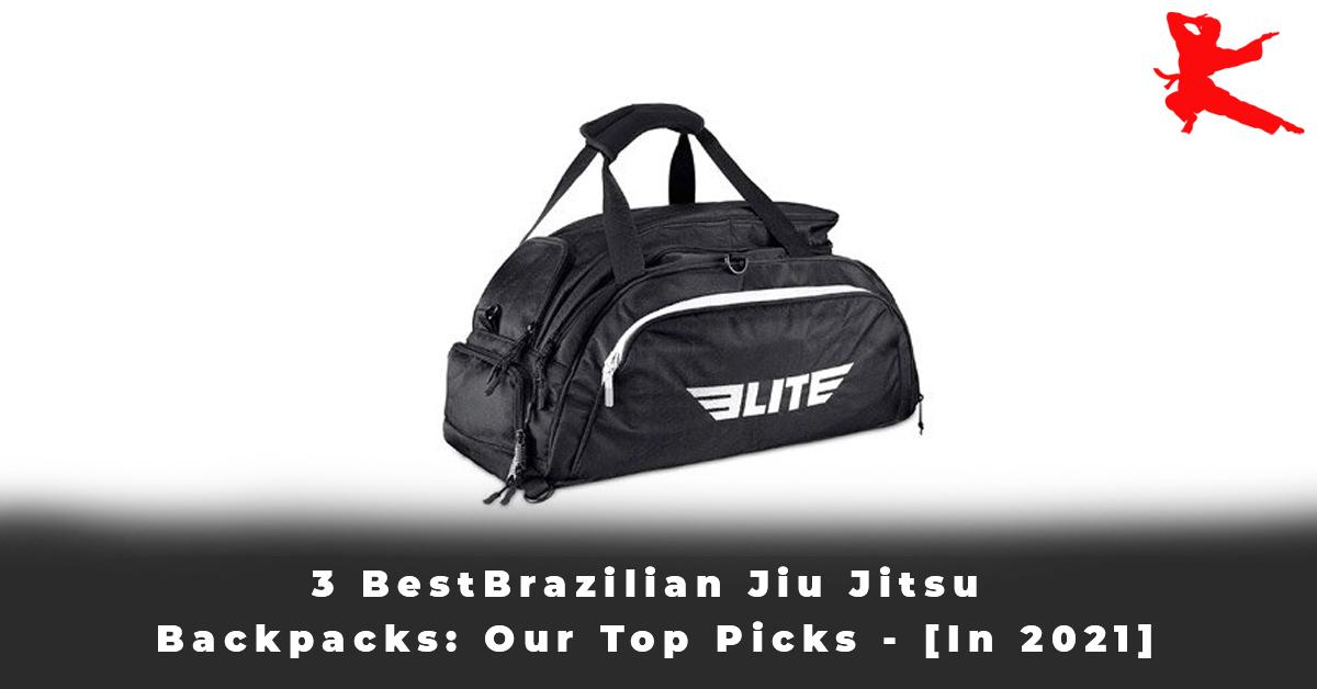 3 Best Brazilian Jiu Jitsu Backpacks Our Top Picks - [In 2021]