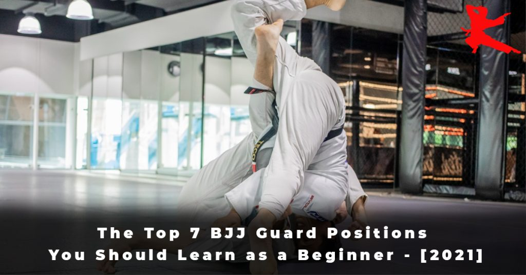 The Top 7 BJJ Guard Positions You Should Learn as a Beginner - [2021]