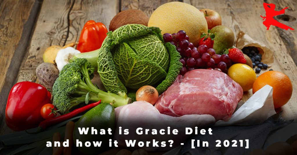 What is Gracie Diet and how it Works - [In 2021]