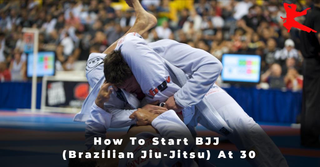 How To Start BJJ (Brazilian Jiu-Jitsu) At 30