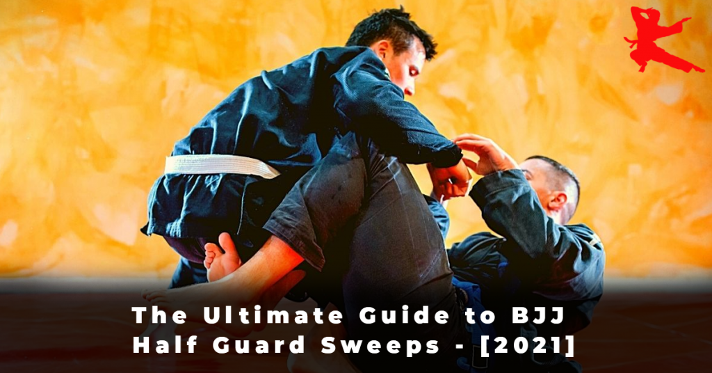 The Ultimate Guide to BJJ Half Guard Sweeps - [2021]